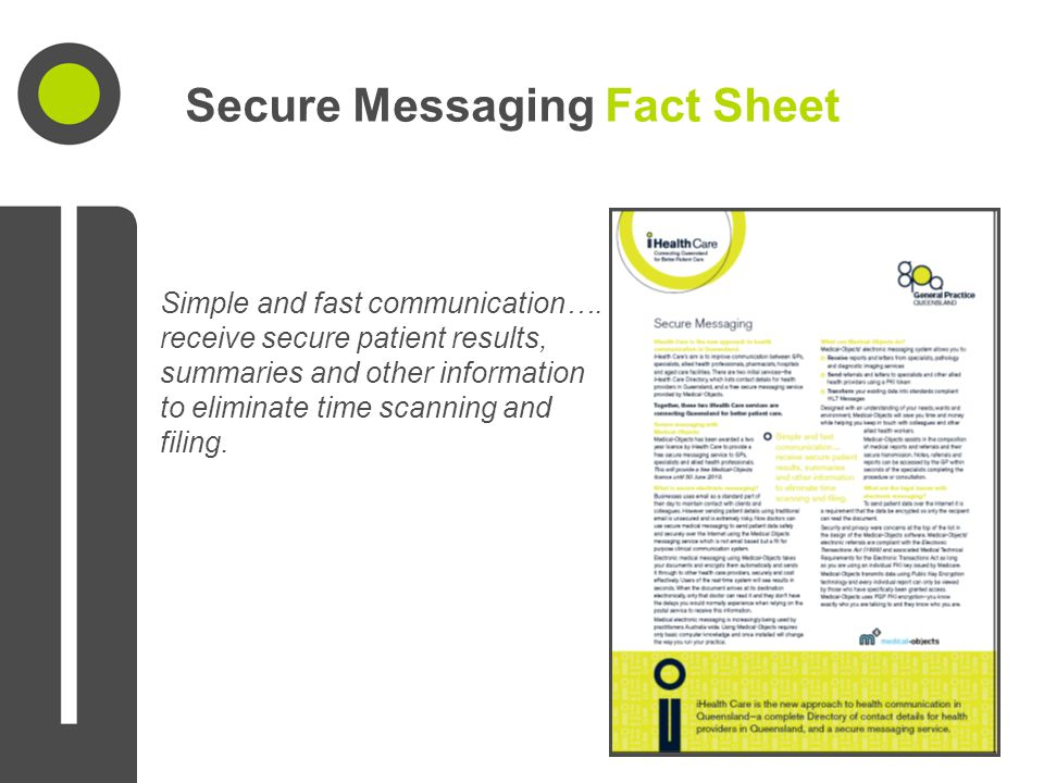 Secure Messaging Fact Sheet Simple and fast communication…. receive secure patient results, summaries and other information to eliminate time scanning