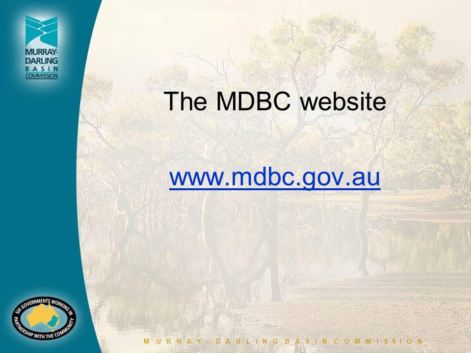 M U R R A Y – D A R L I N G B A S I N C O M M I S S I O N The MDBC website www.mdbc.gov.au