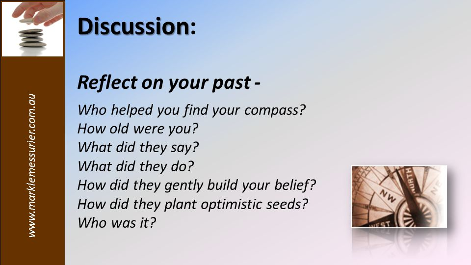 Discussion Discussion: Reflect on your past - Who helped you find your compass.