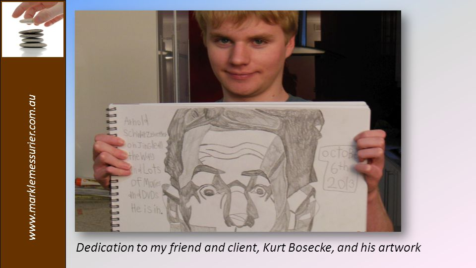 www.marklemessurier.com.au Dedication to my friend and client, Kurt Bosecke, and his artwork