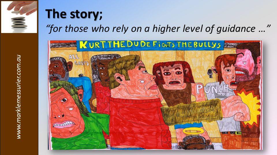 www.marklemessurier.com.au The story The story; it's an 'encouragement' program…