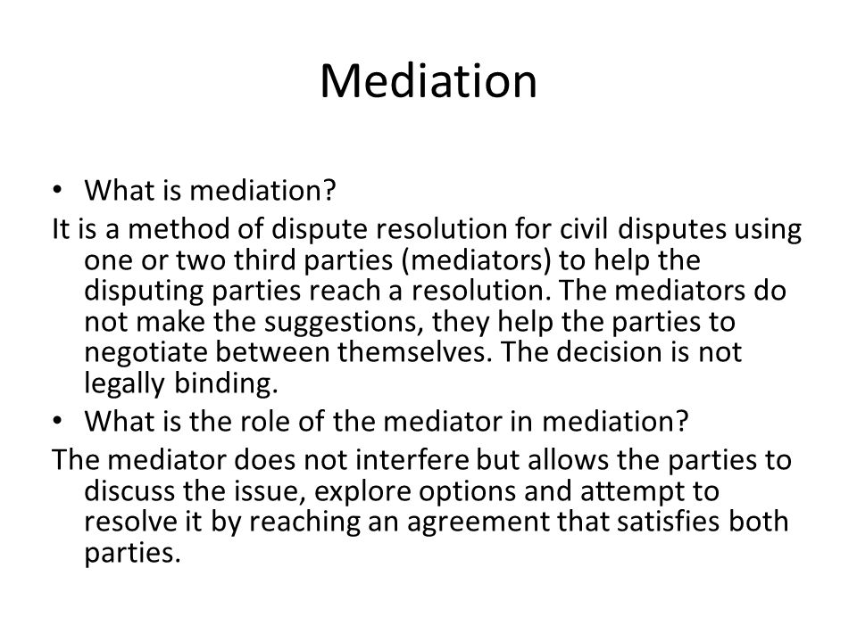 Mediation What is mediation.