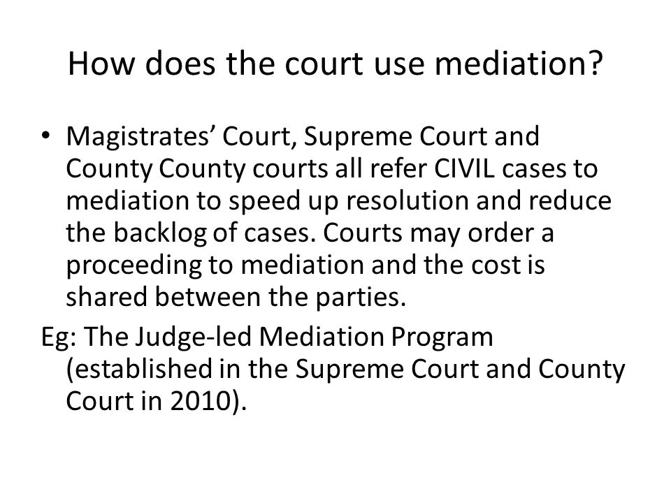 How does the court use mediation.