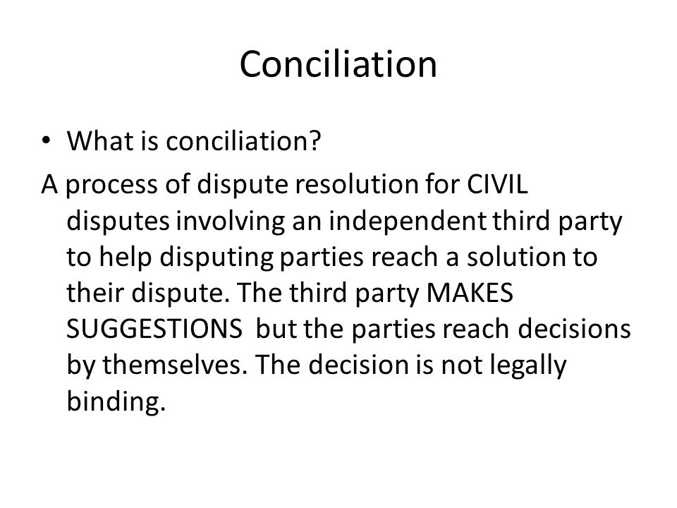 Conciliation What is conciliation.