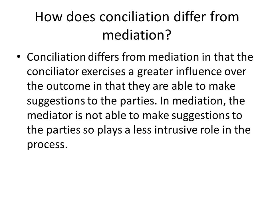 How does conciliation differ from mediation.