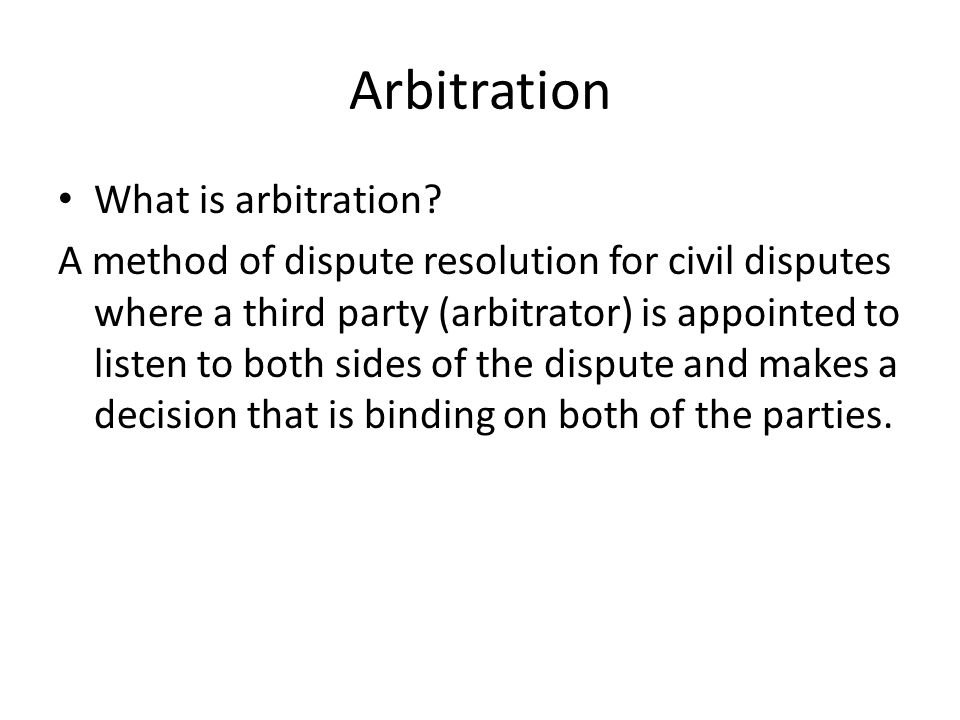 Arbitration What is arbitration.