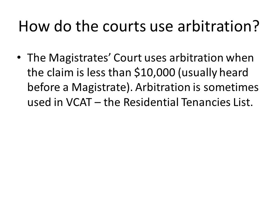 How do the courts use arbitration.