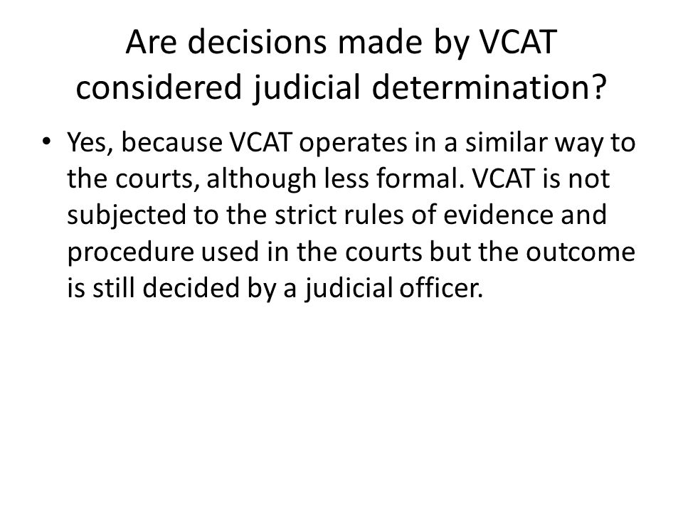 Are decisions made by VCAT considered judicial determination.