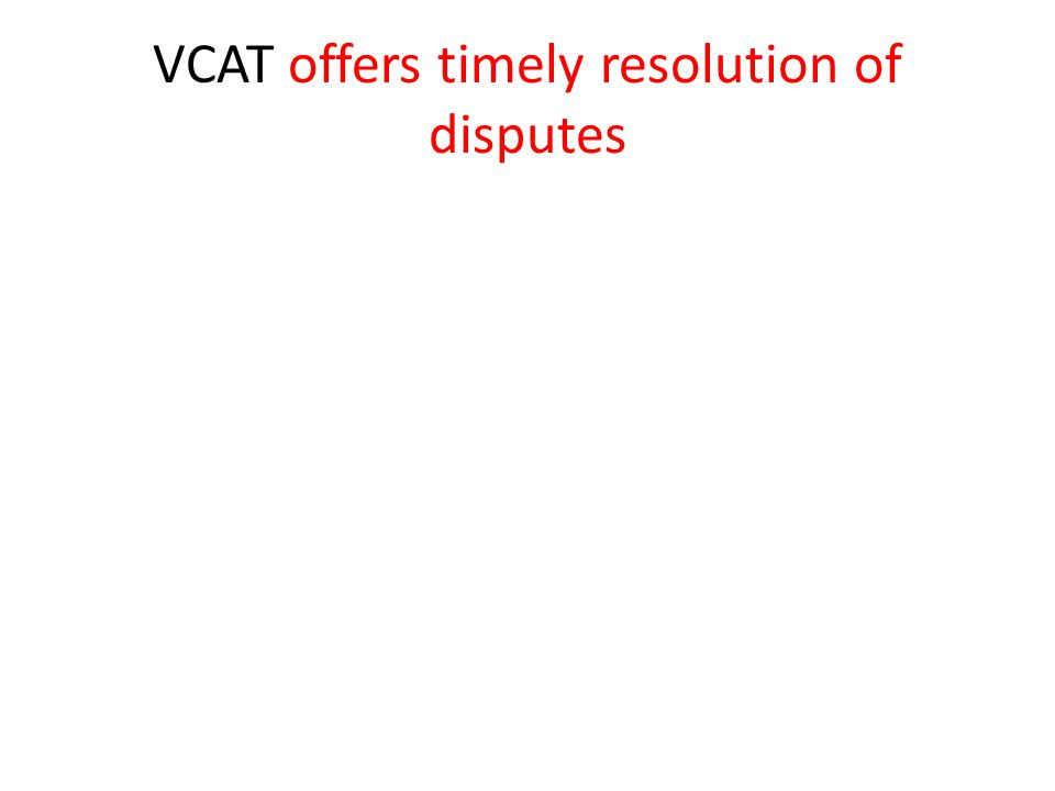 VCAT offers timely resolution of disputes