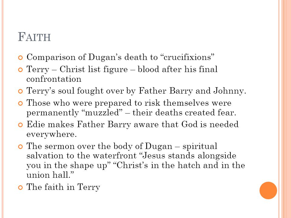 F AITH Comparison of Dugan's death to crucifixions Terry – Christ list figure – blood after his final confrontation Terry's soul fought over by Father Barry and Johnny.