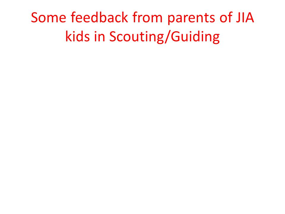 Some feedback from parents of JIA kids in Scouting/Guiding