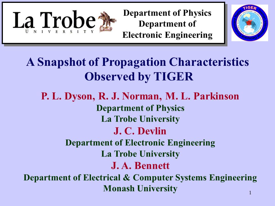 1 Department of Physics Department of Electronic Engineering A Snapshot of Propagation Characteristics Observed by TIGER P.