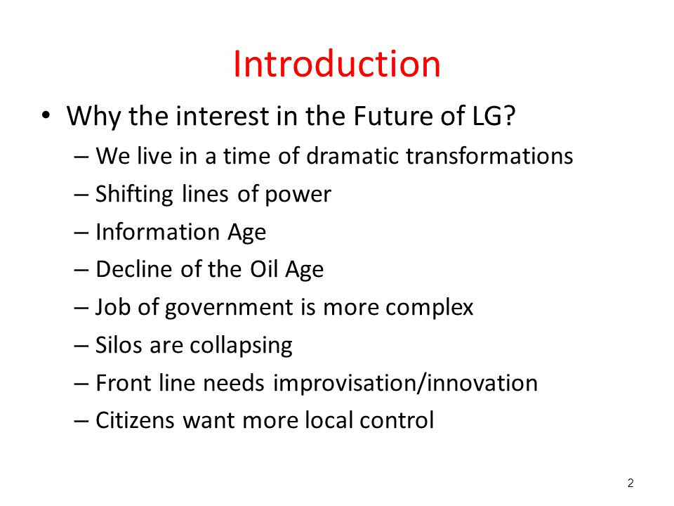 Introduction Why the interest in the Future of LG.