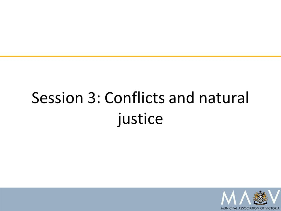 Session 3: Conflicts and natural justice