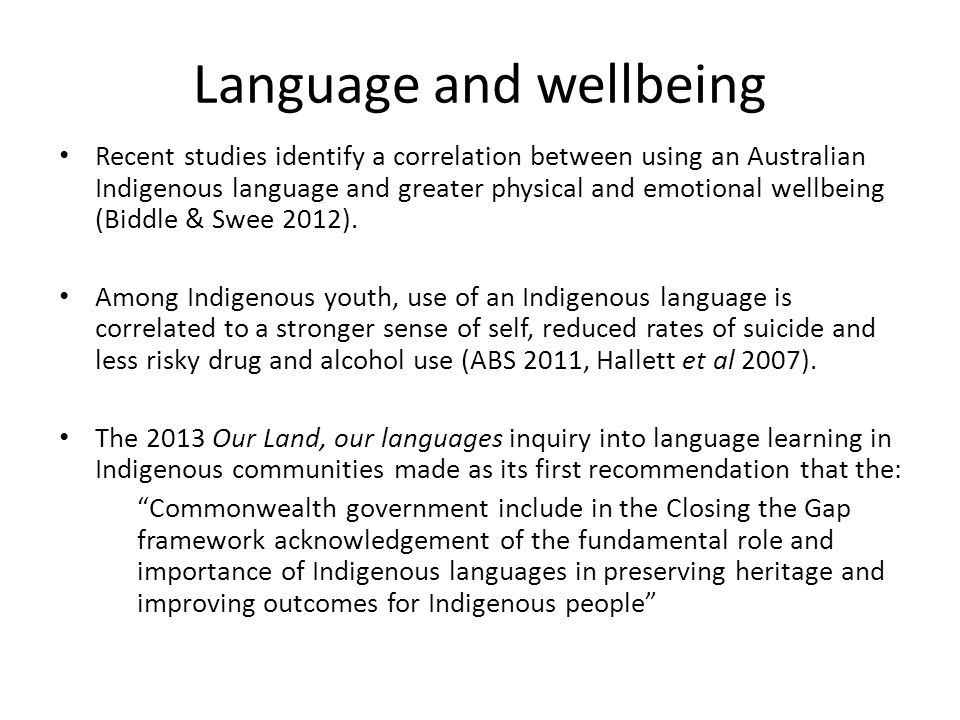 Language and inequity However, speaking an Indigenous language can also limit access to education, justice and health services Overcoming Indigenous Disadvantage report (OID) 2011: Almost 30% of Indigenous people who speak a language other than English at home, report having communication difficulties with service providers (Table 11A.3.8, 2008 figures)