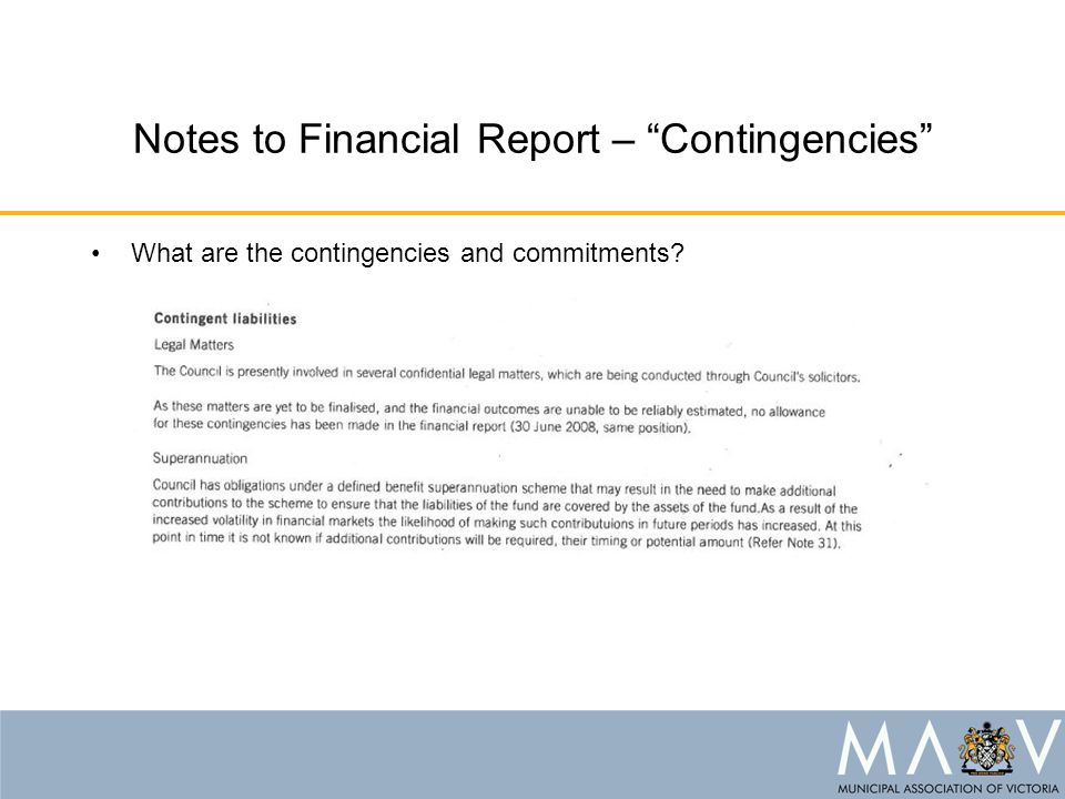 Notes to Financial Report – Contingencies What are the contingencies and commitments