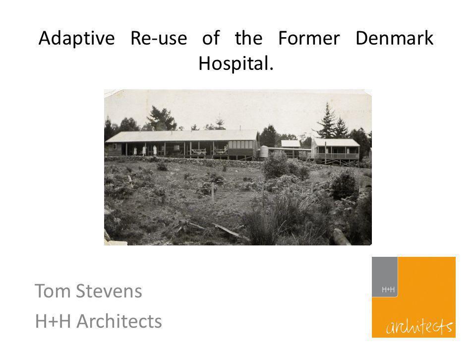 Adaptive Re-use of the Former Denmark Hospital. Tom Stevens H+H Architects