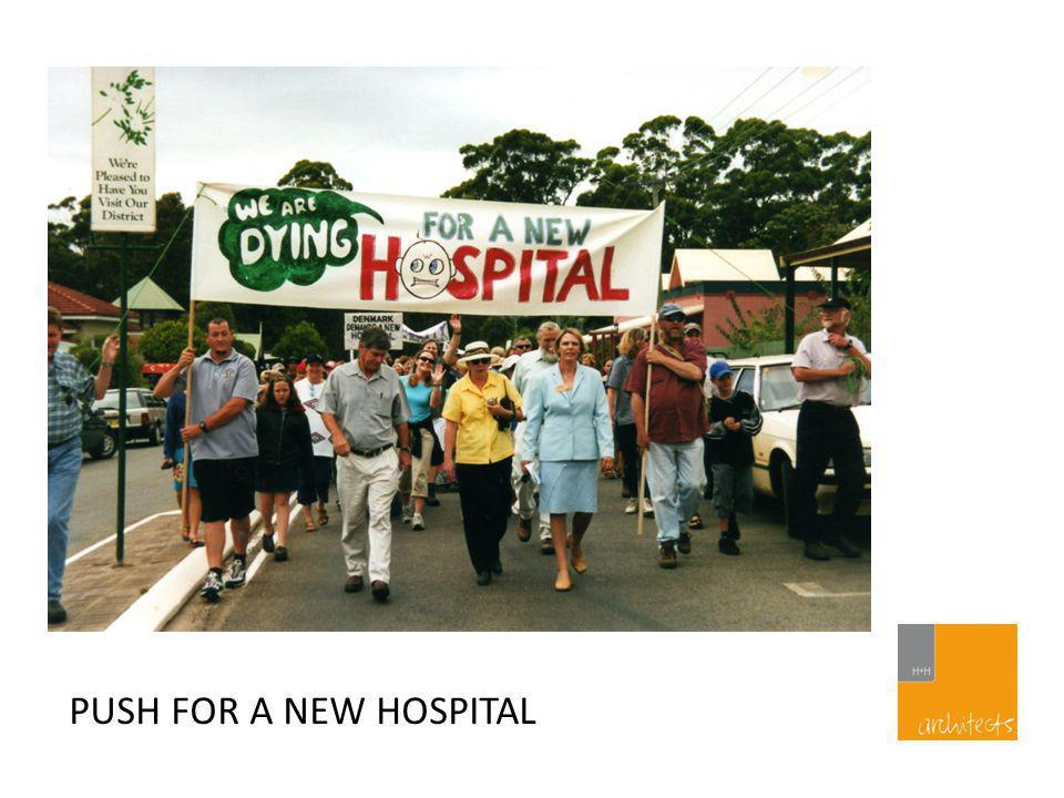 PUSH FOR A NEW HOSPITAL