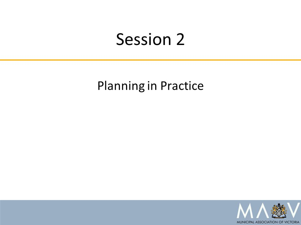Session 2 Planning in Practice