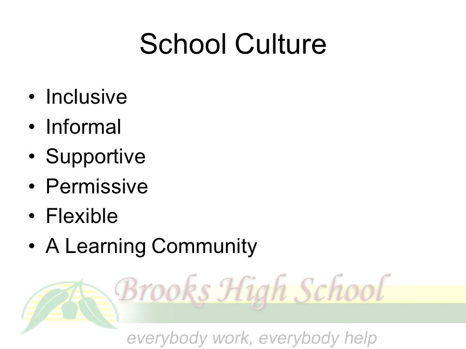 School Culture Inclusive Informal Supportive Permissive Flexible A Learning Community