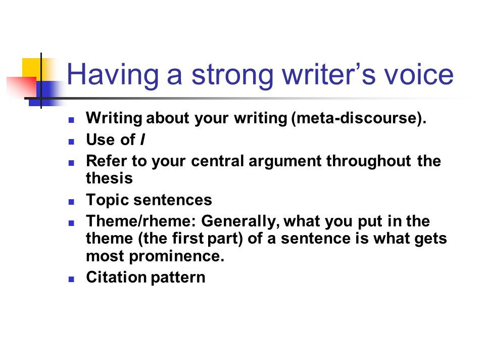 Having a strong writer's voice Writing about your writing (meta-discourse).