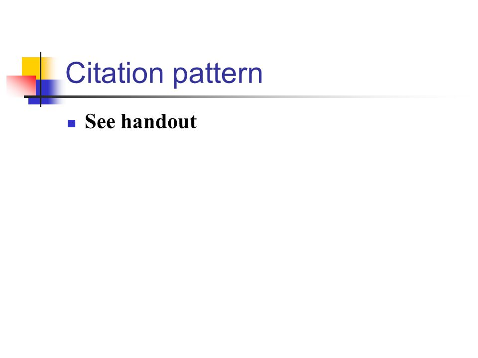 Citation pattern See handout