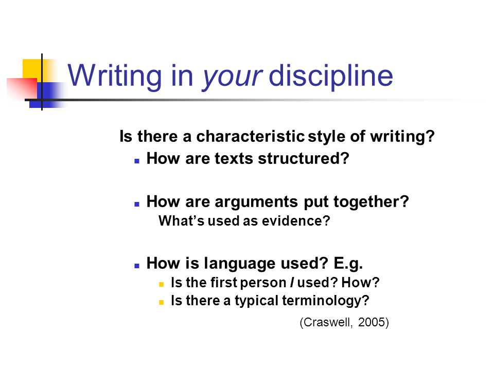 Writing in your discipline Is there a characteristic style of writing.