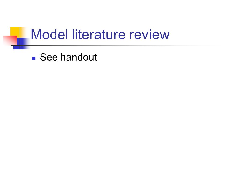 Model literature review See handout