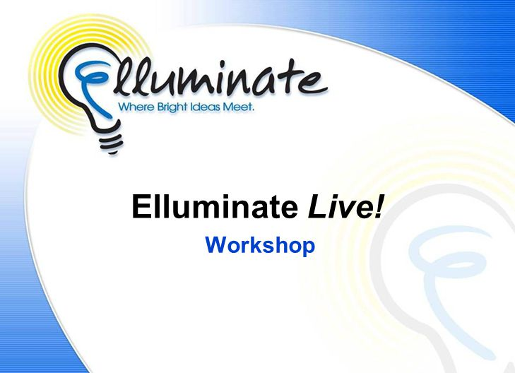 Elluminate Live! Workshop