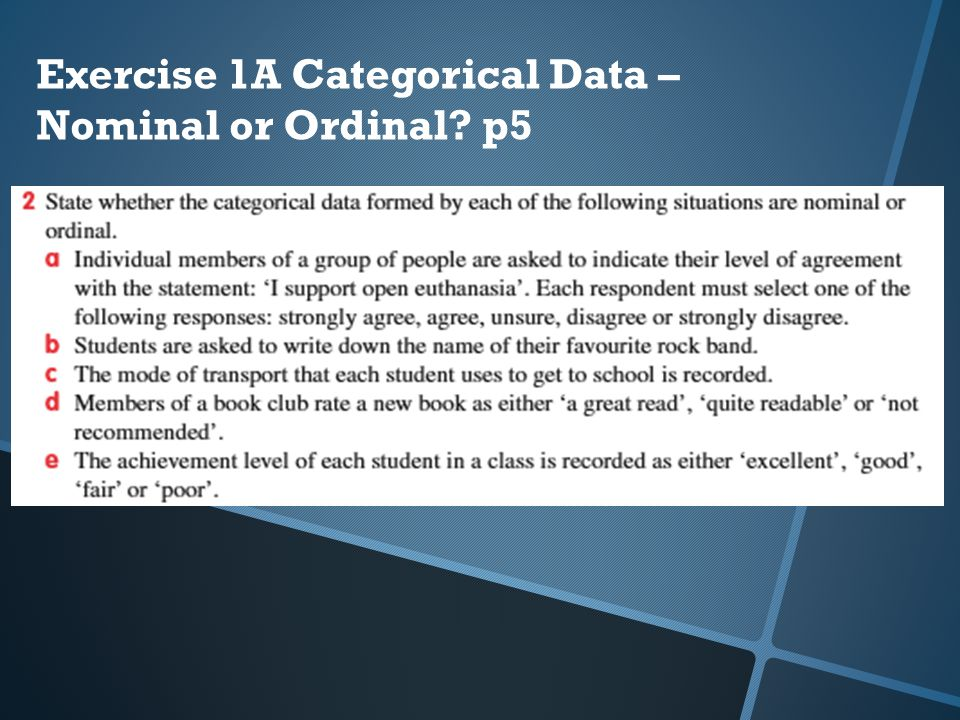 Exercise 1A Categorical Data – Nominal or Ordinal? p5