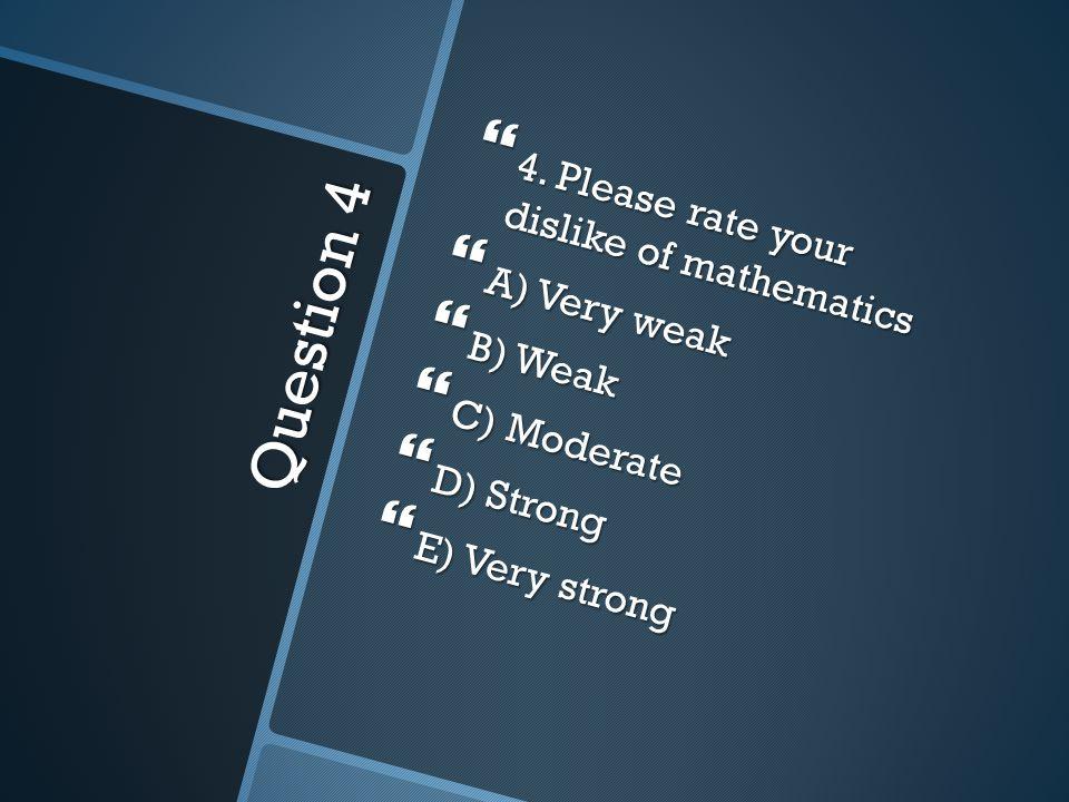 Question 4  4.