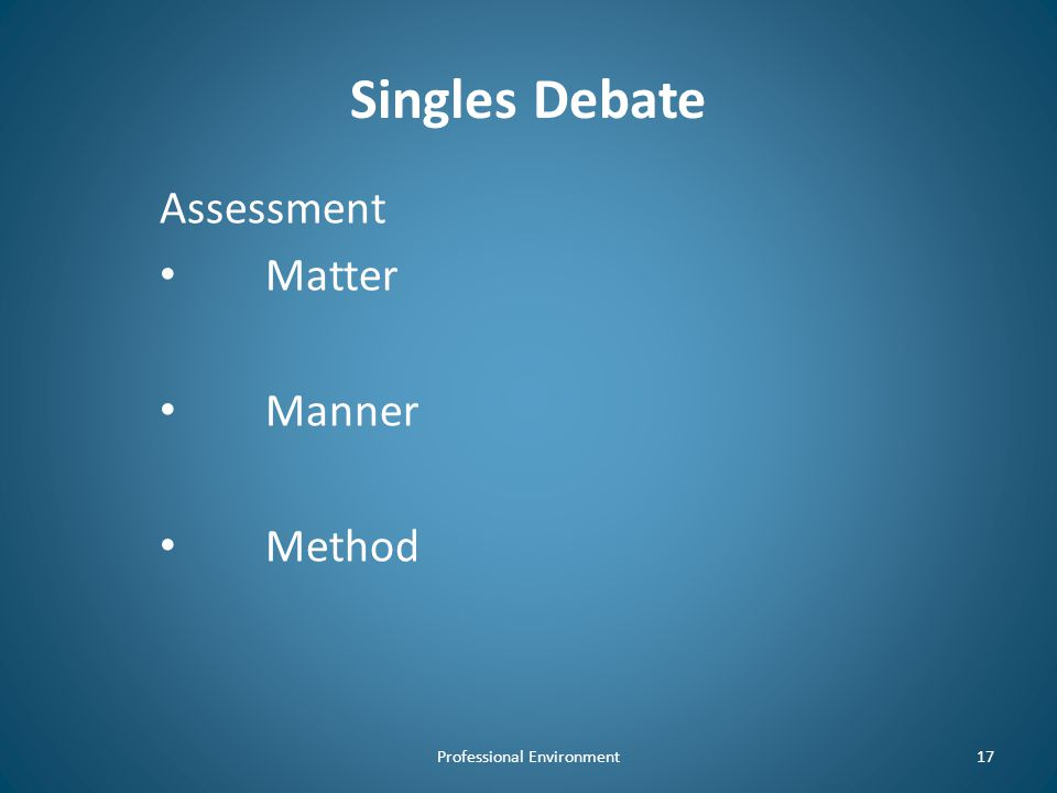 Singles Debate Assessment Matter Manner Method Professional Environment17