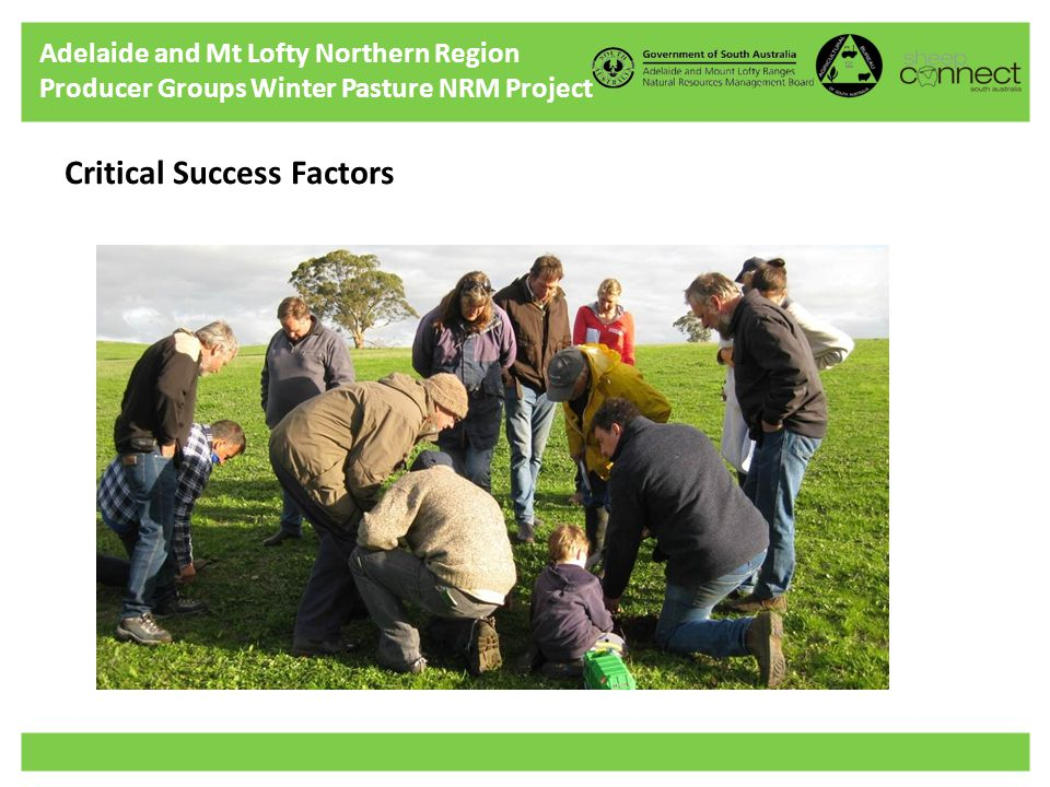 Adelaide and Mt Lofty Northern Region Producer Groups Winter Pasture NRM Project Critical Success Factors