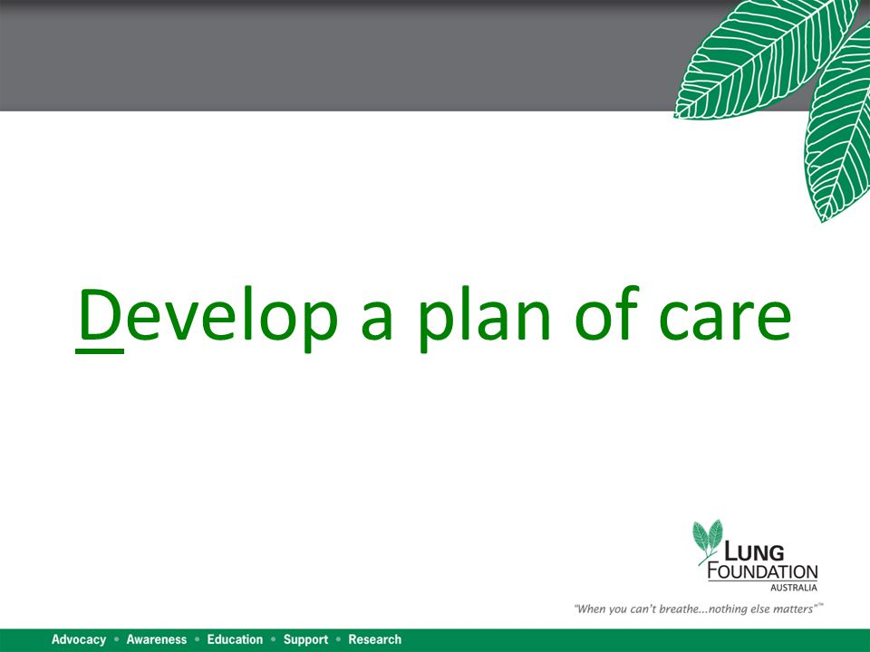 Develop a plan of care