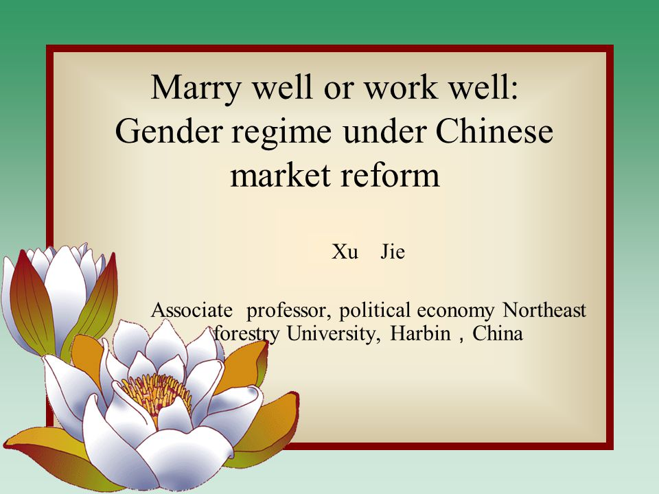 Introduction marry well rather than work well (popular Chinese saying) A survey in 2003 covering 2,493 women in 30 provinces found that 40.5% of women agreed with the statement ' marry well, rather than work well ', 34.5% were neutral; and only 25% refuted the statement (Minhuan Li, 2004)