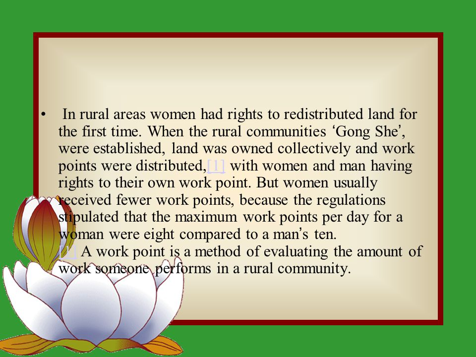 In rural areas women had rights to redistributed land for the first time.