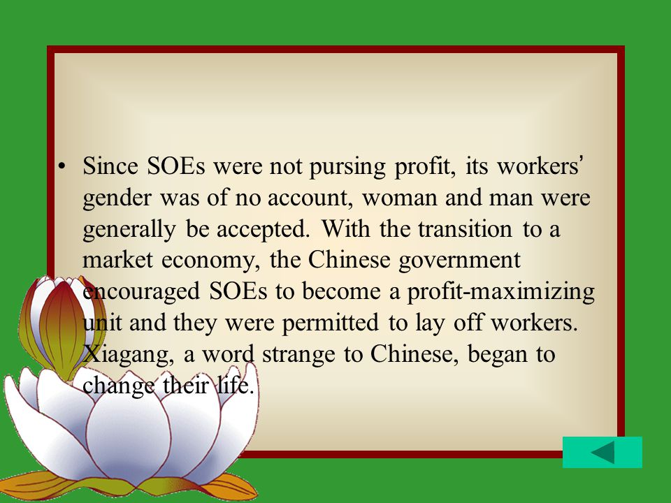 Since SOEs were not pursing profit, its workers ' gender was of no account, woman and man were generally be accepted.