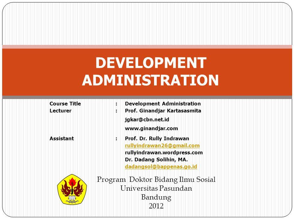 Course Title Lecturer :::: Development Administration Prof.