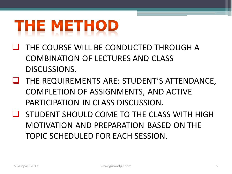  THE COURSE WILL BE CONDUCTED THROUGH A COMBINATION OF LECTURES AND CLASS DISCUSSIONS.