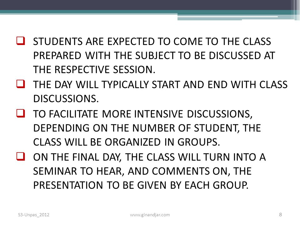  STUDENTS ARE EXPECTED TO COME TO THE CLASS PREPARED WITH THE SUBJECT TO BE DISCUSSED AT THE RESPECTIVE SESSION.