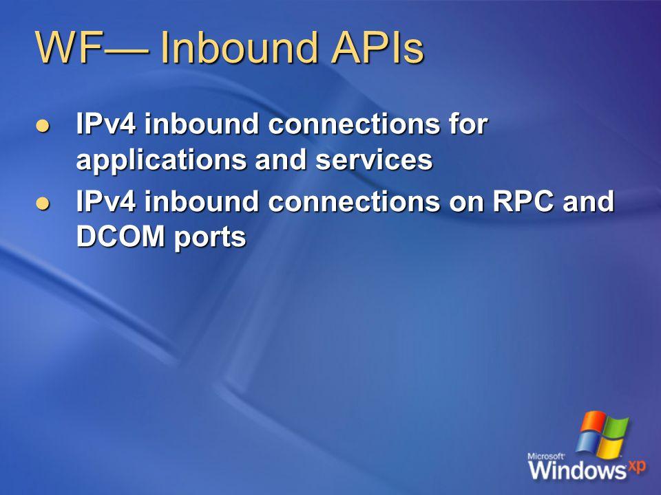 WF— Inbound APIs IPv4 inbound connections for applications and services IPv4 inbound connections for applications and services IPv4 inbound connection