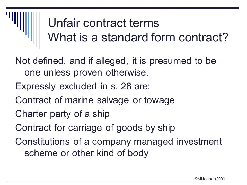 ©MNoonan2009 Unfair contract terms What is a standard form contract.