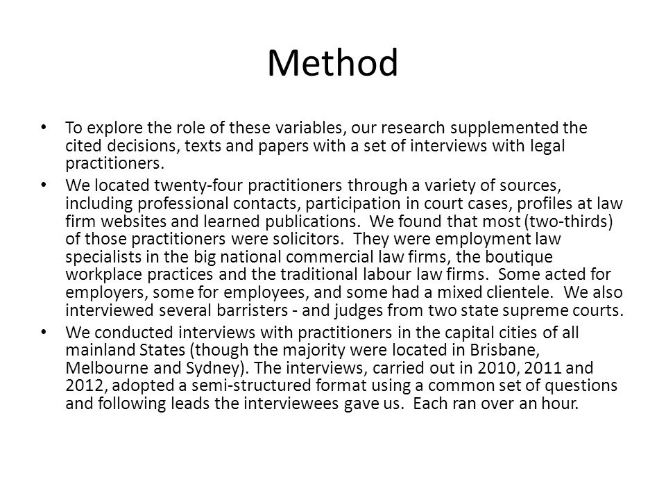 Method To explore the role of these variables, our research supplemented the cited decisions, texts and papers with a set of interviews with legal practitioners.