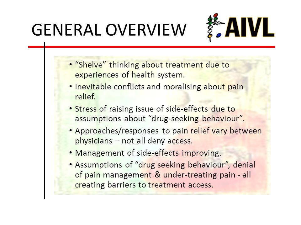 GENERAL OVERVIEW Shelve thinking about treatment due to experiences of health system.