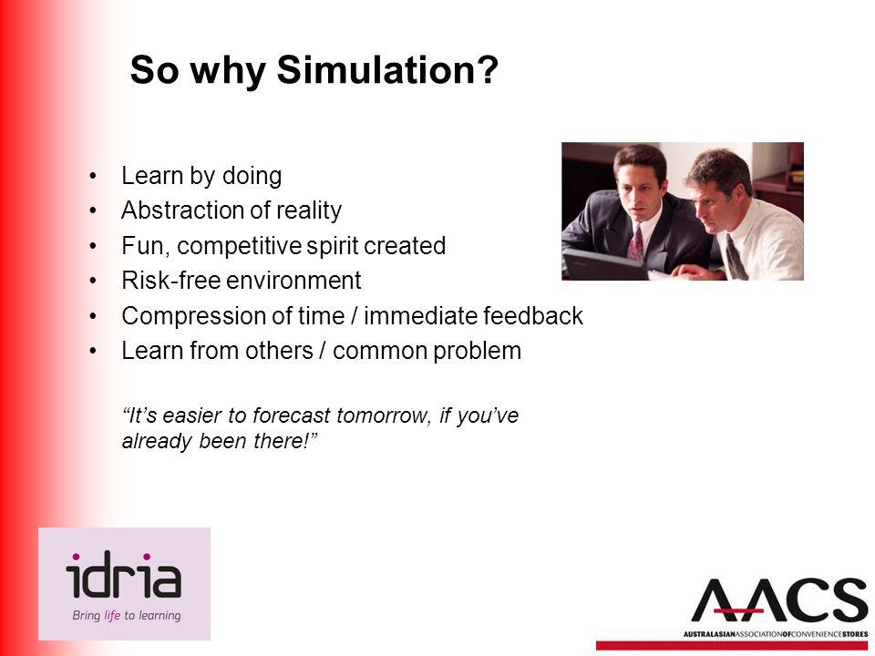 So why Simulation.
