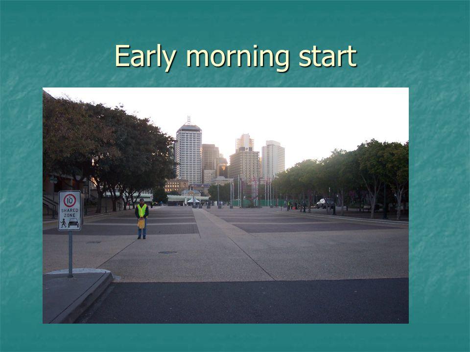 Early morning start