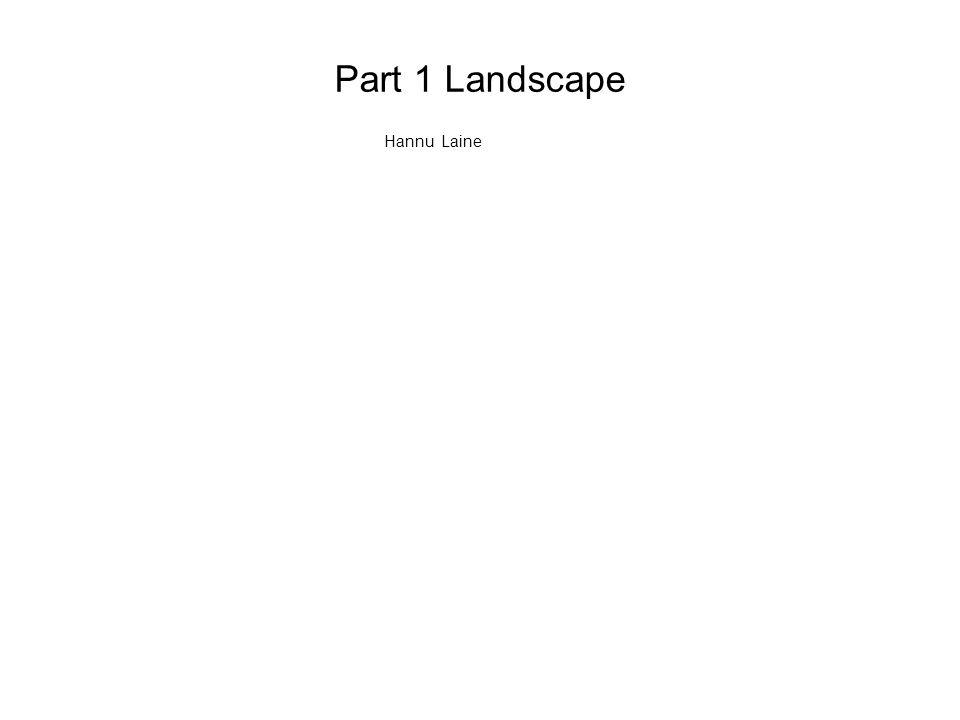Part 1 Landscape Hannu Laine