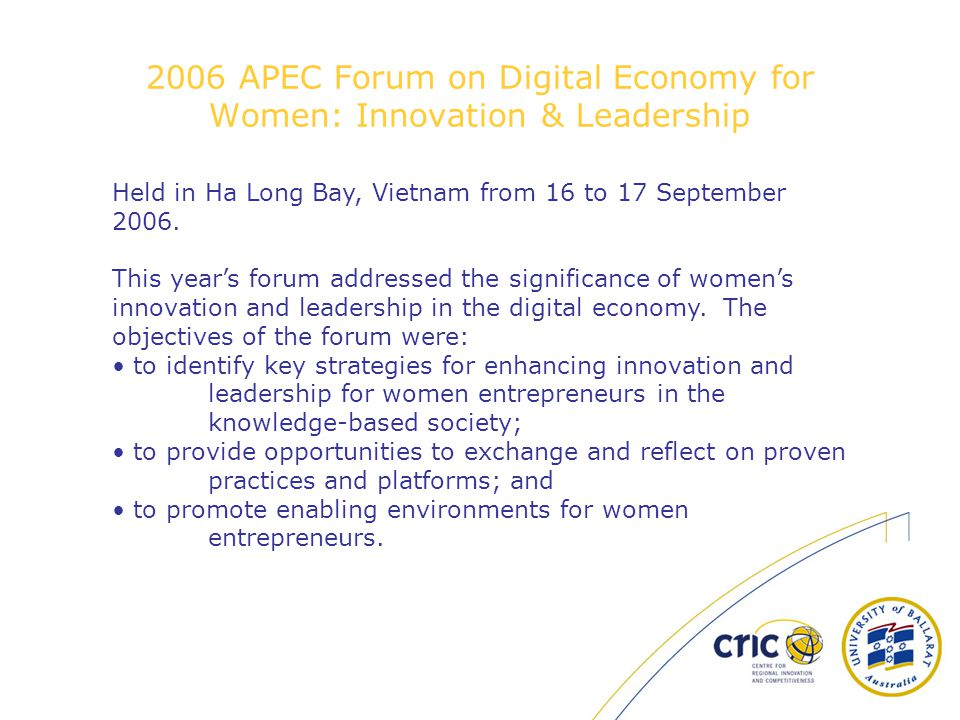 2006 APEC Forum on Digital Economy for Women: Innovation & Leadership Held in Ha Long Bay, Vietnam from 16 to 17 September 2006.