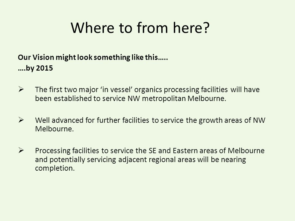 Where to from here. Our Vision might look something like this…..