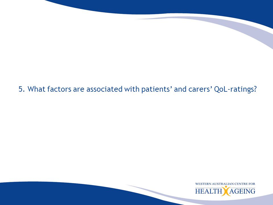 5. What factors are associated with patients' and carers' QoL-ratings
